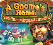 A Gnome`s Home: The Great Crystal Crusade